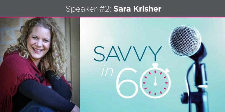 Savvy in 60 #2 Sara Krisher