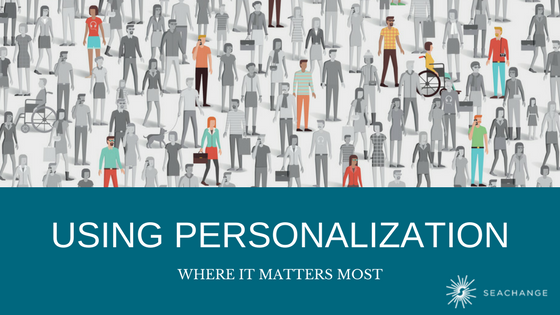 Using Personalization Where It Matters Most