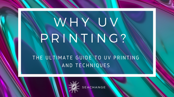 Ultimate Guide to UV Printing Blog